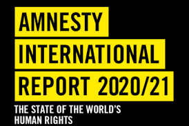 """The State of the World's Human Rights"", Amnesty International Report 2020-2021 (source: Amnesty International)"