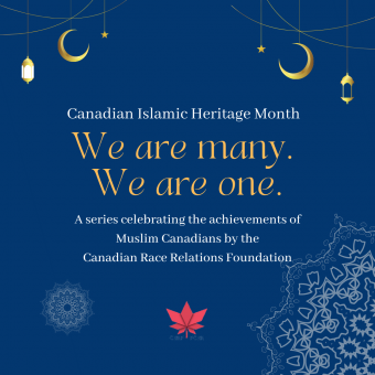 Canadian Islamic Heritage Month 2021 (photo: Canadian Race Relations Foundation)